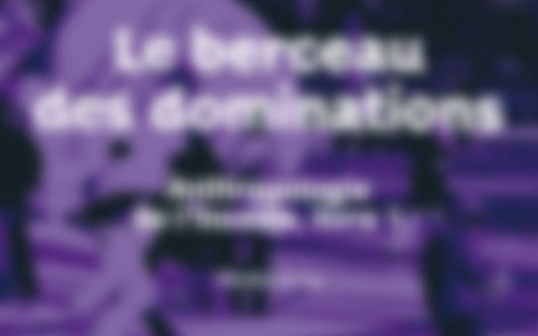 Réédition de l'ouvrage Dorothée Dussy : Le berceau des dominations