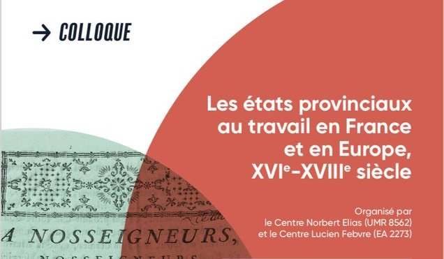 Les États provinciaux au travail en France et en Europe, XVIe-XVIIIe siècle, Colloque, Avignon Université, 10-11 octobre 2019