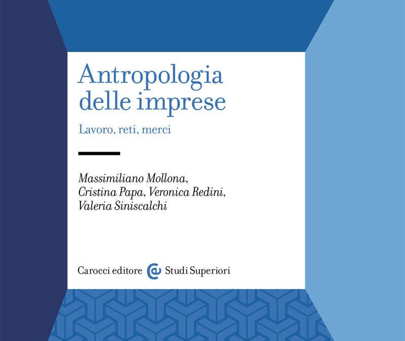 ValeriaSiniscalchiet al. – Antropologia delle imprese.Lavoro,reti, merci
